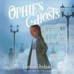 Ophie's Ghosts, Justina Ireland
