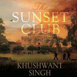 The Sunset Club, Khushwant Singh