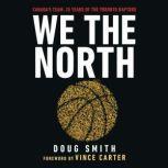 We the North 25 Years of the Toronto Raptors, Doug Smith