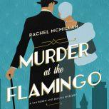 Murder at the Flamingo A Novel, Rachel McMillan