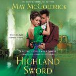 Highland Sword A Royal Highlander Novel, May McGoldrick