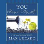 You Changed My Life, Max Lucado