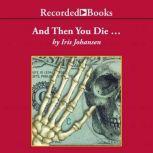 And Then You Die, Iris Johansen