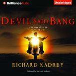 Devil Said Bang, Richard Kadrey