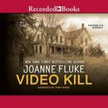 Video Kill, Joanne Fluke