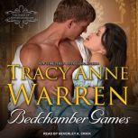Bedchamber Games, Tracy Anne Warren