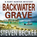 Backwater Grave, Steven Becker