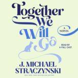 Together We Will Go, J. Michael Straczynski