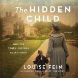 The Hidden Child A Novel, Louise Fein