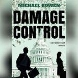 Damage Control A Washington Crime Story, Michael Bowen