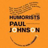 Humorists From Hogarth to Noel Coward, Paul Johnson