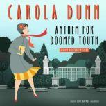 Anthem for Doomed Youth A Daisy Dalrymple Mystery, Carola Dunn