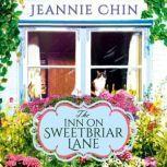 The Inn on Sweetbriar Lane Includes a Bonus Novella, Jeannie Chin