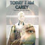 Today I am Carey, Martin L. Shoemaker