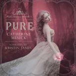 Pure, Catherine Mesick