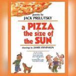 A Pizza The Size of The Sun, Jack Prelutsky