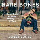 Bare Bones I'm Not Lonely If You're Reading This Book, Bobby Bones