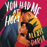 You Had Me at Hola A Novel, Alexis Daria