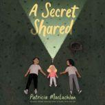A Secret Shared, Patricia MacLachlan