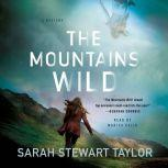 The Mountains Wild A Mystery, Sarah Stewart Taylor
