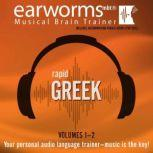 Rapid Greek, Vols. 1 & 2, Earworms Learning