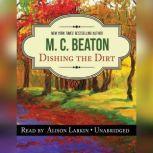 Dishing the Dirt An Agatha Raisin Mystery, M. C. Beaton