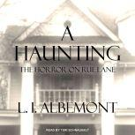 A Haunting The Horror on Rue Lane, L. I. Albemont