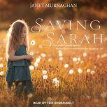 Saving Sarah One Mother's Battle Against the Health Care System to Save Her Daughter's Life, Janet Murnaghan