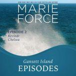 Gansett Island Episode 2: Kevin & Chelsea, Marie Force