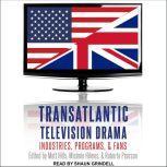 Transatlantic Television Drama Industries, Programs, and Fans, Matt Hills
