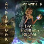 To Love a Highland Dragon Highland Fantasy Romance, Ann Gimpel