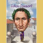 Who Was Julius Caesar?, Nico Medina