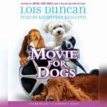 Movie for Dogs, Lois Duncan