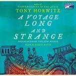 A Voyage Long and Strange Rediscovering the New World, Tony Horwitz