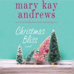 Christmas Bliss, Mary Kay Andrews