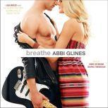 Breathe, Abbi Glines