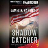 Shadow Catcher, James R. Hannibal