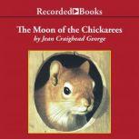 The Moon of the Chickaree, Jean Craighead George