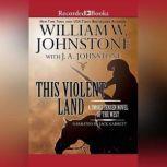 This Violent Land A Smoke Jensen Novel of the West, William W. Johnstone