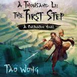 A Thousand Li: The First Step A Cultivation Novel, Tao Wong
