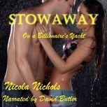 Stowaway on a Billionaire's Yacht, Nicola Nichols