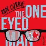 The One-Eyed Man, Ron Currie