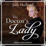 The Doctor's Lady, Jody Hedlund