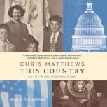 This Country My Life in Politics and History, Chris Matthews