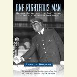 One Righteous Man Samuel Battle and the Shattering of the Color Line in New York, Arthur Browne