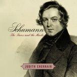Schumann The Faces and the Masks, Judith Chernaik