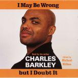 I May Be Wrong But I Doubt It, Charles Barkley