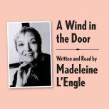 A Wind in the Door Archival Edition Read by the Author, Madeleine L'Engle
