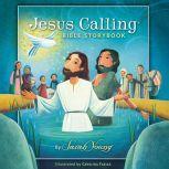 Jesus Calling Bible Storybook, Sarah Young