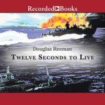 Twelve Seconds To Live, Douglas Reeman